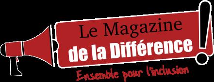 Le Magazine de la Différence !
