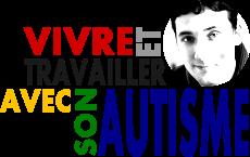 Vivre et travailler avec son autisme